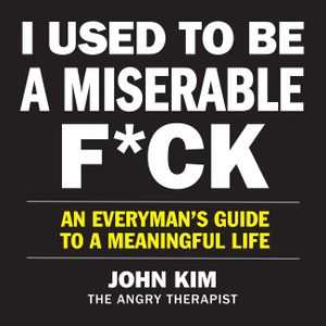 I Used to Be a Miserable F*ck
