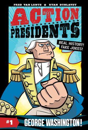 Action Presidents #1: George Washington! book image