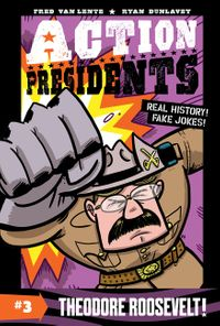 action-presidents-3-theodore-roosevelt