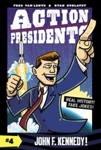 Action Presidents #4: John F. Kennedy! Hardcover  by Fred Van Lente