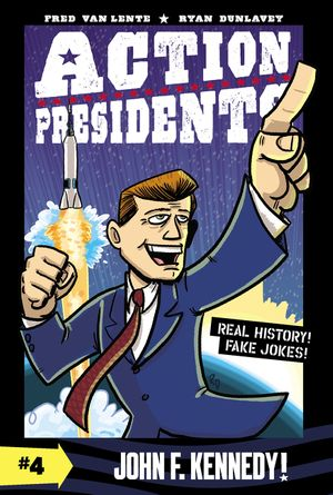 Action Presidents #4: John F. Kennedy! book image