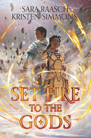 Set Fire to the Gods Hardcover  by Sara Raasch