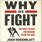 Why We Fight Downloadable audio file UBR by Josh Rosenblatt