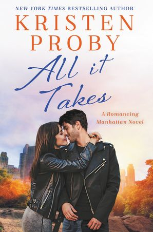 All It Takes: A Romancing Manhattan Novel (Romancing Manhattan 2)