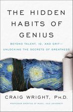 The Hidden Habits of Genius Hardcover  by Craig Wright