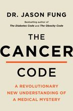Book cover image: The Cancer Code: A Revolutionary New Understanding of a Medical Mystery | International Bestseller