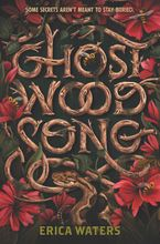 Ghost Wood Song Hardcover  by Erica Waters