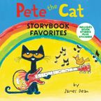 Pete the Cat Storybook Favorites Hardcover  by James Dean
