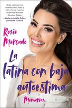 the-girl-with-the-self-esteem-issues-la-latina-con-baja-auto-spanish-edition