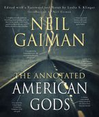 The Annotated American Gods Hardcover  by Neil Gaiman