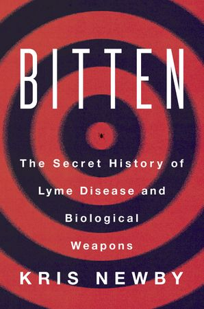 Book cover image: Bitten: The Secret History of Lyme Disease and Biological Weapons