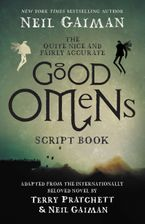 The Quite Nice and Fairly Accurate Good Omens Script Book Paperback  by Neil Gaiman