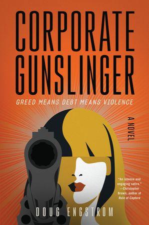 Corporate Gunslinger: A Novel