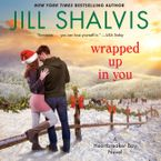Wrapped Up in You Downloadable audio file UBR by Jill Shalvis