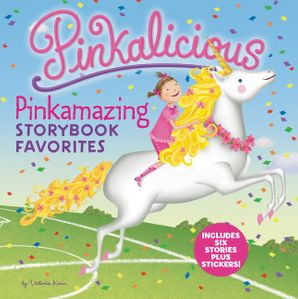 Pinkalicious: Pinkamazing Storybook Favorites: Includes 6 Stories Plus Stickers! (Pinkalicious) Hardcover  by