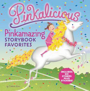 Pinkalicious: Pinkamazing Storybook Favorites book image