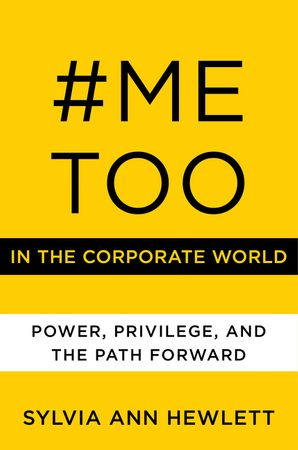 metoo-in-the-corporate-world-power-privilege-and-the-path-forward