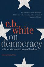 On Democracy Hardcover  by E. B. White