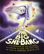 Book cover image: Big She Bang The Herstory of the Universe According to God the Mother