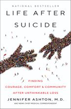 Life After Suicide Hardcover  by Jennifer Ashton M.D.