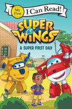 Super Wings: A Super First Day Paperback  by Steve Foxe