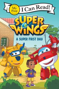 Super Wings: A Super First Day