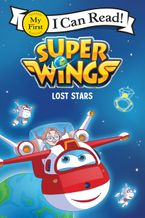 Super Wings: Lost Stars Paperback  by Steve Foxe