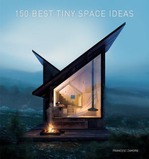 150 Best Tiny Space Ideas book image