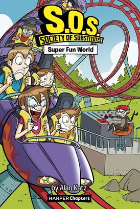 S.O.S.: Society of Substitutes #4: Super Fun World