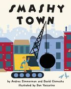 Smashy Town Hardcover  by Andrea Zimmerman