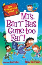 My Weirder-est School #9: Mrs. Barr Has Gone Too Far! Hardcover  by Dan Gutman