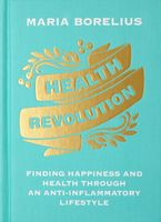 Health Revolution Hardcover  by Maria Borelius
