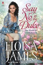 Say No to the Duke Hardcover  by Eloisa James