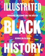 Illustrated Black History Hardcover  by George McCalman
