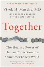 Book cover image: Together: The Healing Power of Human Connection in a Sometimes Lonely World | New York Times Bestseller