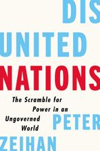 Book cover image: Disunited Nations: The Scramble for Power in an Ungoverned World