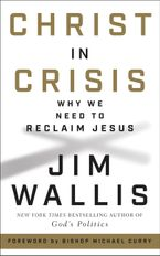 Christ in Crisis Hardcover  by Jim Wallis