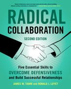 Book cover image: Radical Collaboration, 2nd Edition: Five Essential Skills to Overcome Defensiveness and Build Successful Relationships