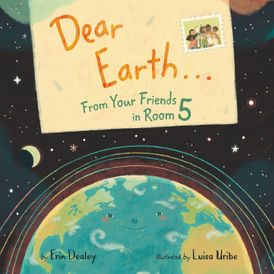 Dear Earth…From Your Friends in Room 5
