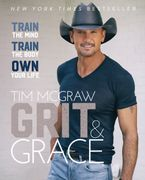 Grit & Grace Hardcover  by Tim McGraw