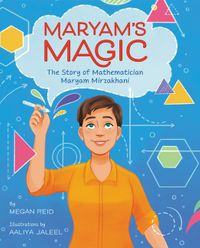 maryams-magic-the-story-of-mathematician-maryam-mirzakhani