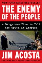 The Enemy of the People Hardcover  by Jim Acosta