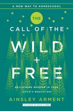 The Call of the Wild and Free Hardcover  by Ainsley Arment