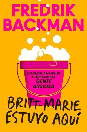 Britt-Marie Was Here \ Britt Marie estuvo aquí (Spanish Edition) book image