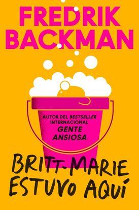 Britt-Marie Was Here \ Britt-Marie estuvo aquí (Spanish edition)