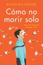 how-not-to-die-alone-como-no-morir-solo-spanish-edition