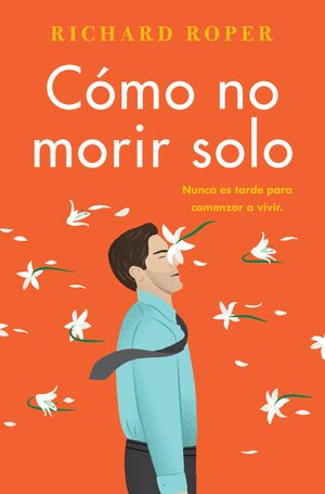 How Not to Die Alone \ Cómo no morir solo (Spanish edition) book image