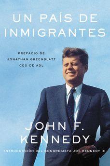 Nation of Immigrants, A \ país de inmigrantes, Un (Spanish edition)