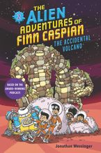 The Alien Adventures of Finn Caspian #2: The Accidental Volcano Hardcover  by Jonathan Messinger
