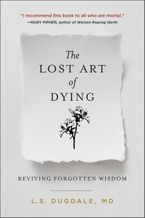 The Lost Art of Dying Well